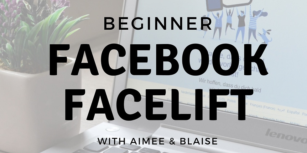 Beginner Facebook Facelift