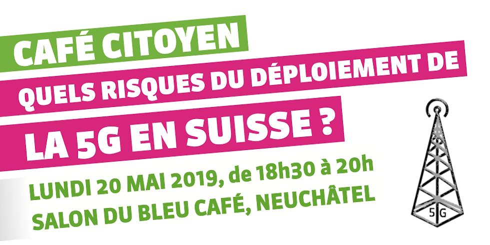 """Café Citoyen au sujet de la """"5G"""" à Neuchâtel 18h30 à 20h"""