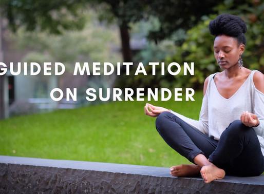 Guided Meditation On Surrender