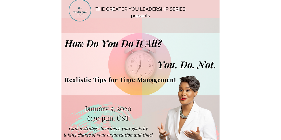 How Do You Do It All? You. Do. Not. - Realistic Tips for Time Management