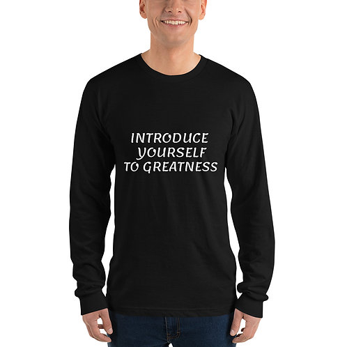 Introduce Yourself to Greatness Long Sleeve Shirt