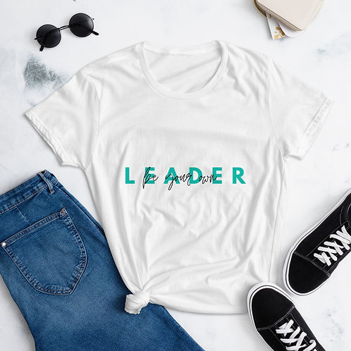 Be Your Own Leader Women's short sleeve t-shirt