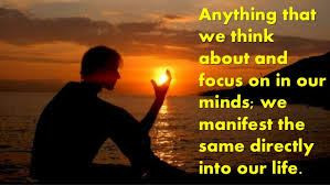 What We Think & Feel We Manifest