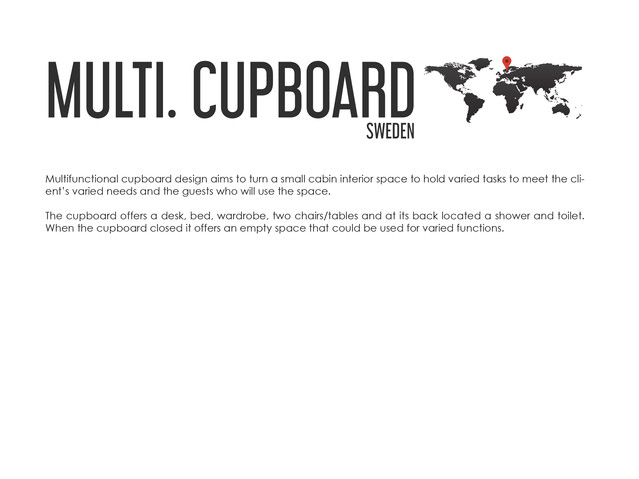 MULTIFUNCTIONAL CUPBOARD DESIGN