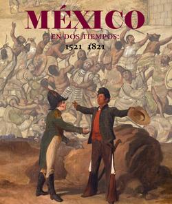 Mexico en dos tiempos: 1521-1821
