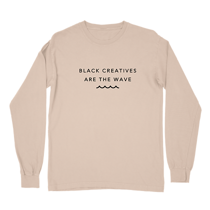 Black Creatives Are The Wave Long Sleeve