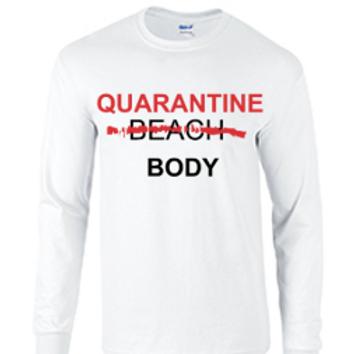 Long Sleeve Quarantine Body Shirt