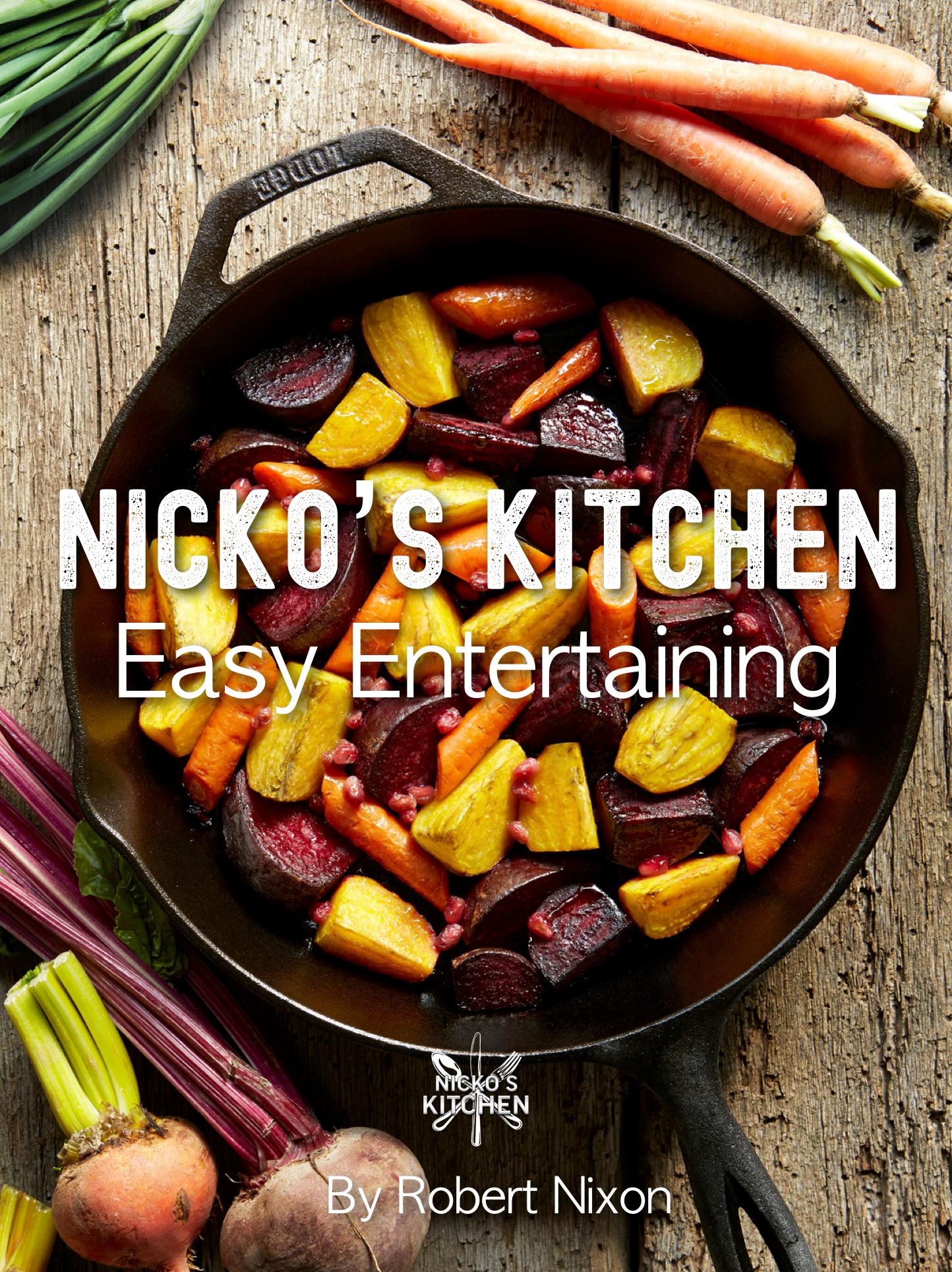 Nicko S Kitchen Easy Entertaining Nicko S Kitchen