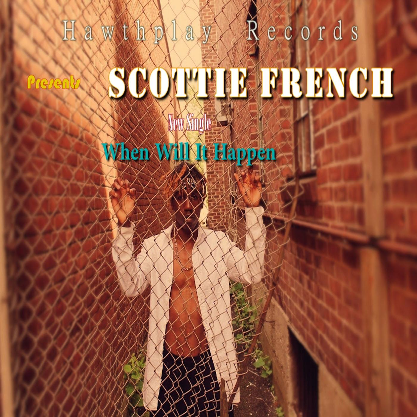 When will it happen- Scottie French