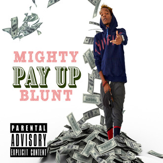 He's Back!!! with new music. Mighty Blunt-Pay Up