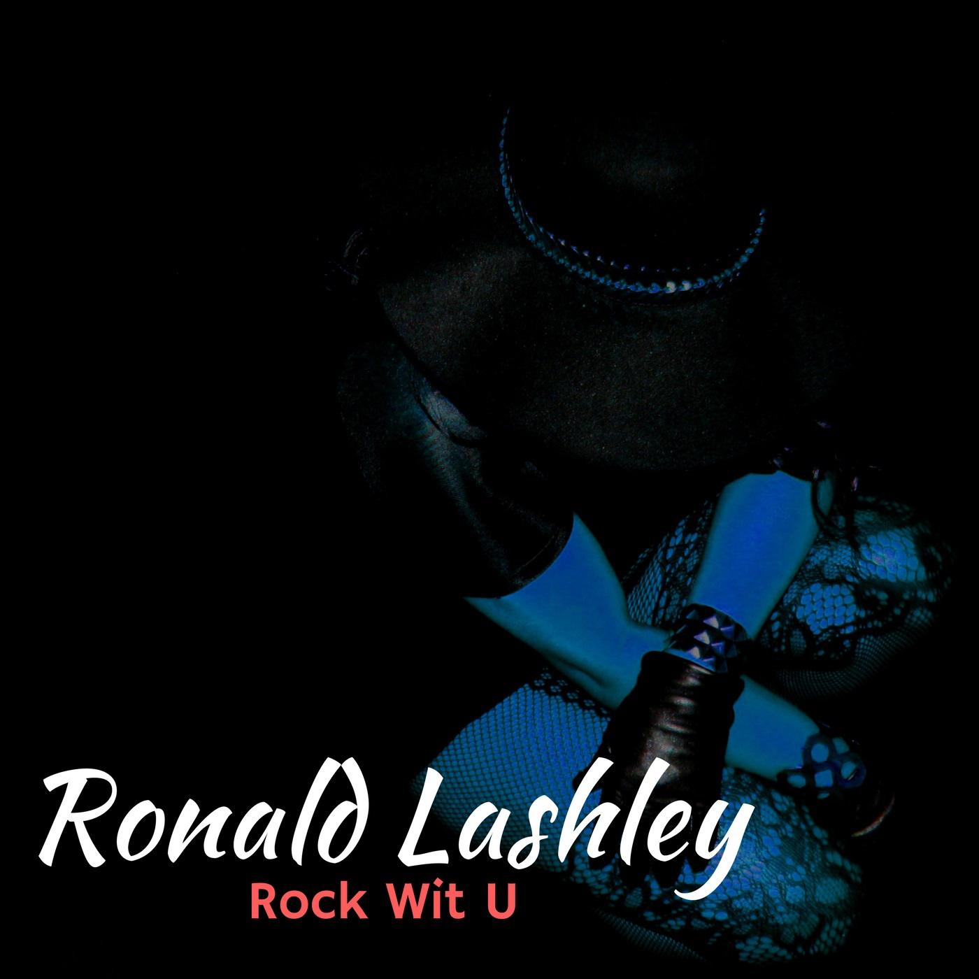 ROCK WIT U -Ronald Lashley