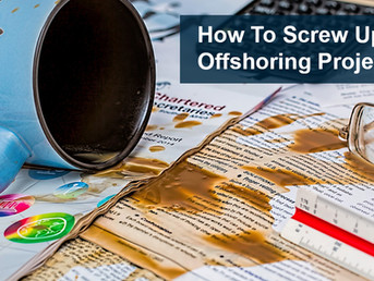 How To Screw Up Your Offshoring Project
