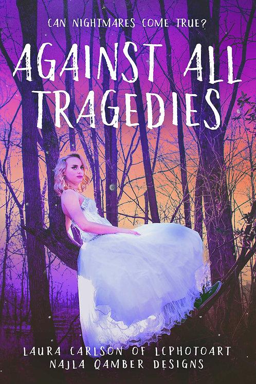 PC#0006 - Against All Tragedies