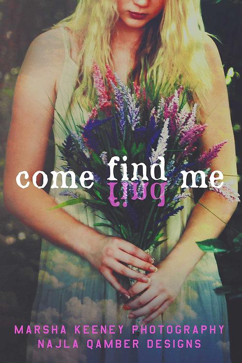 PC#0073 - Come Find Me