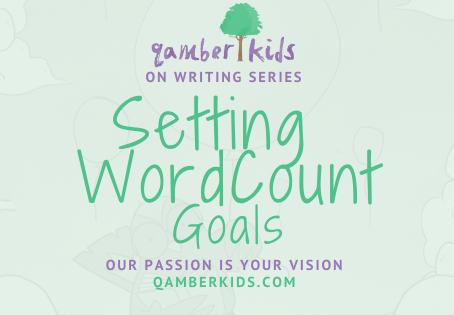 Qamber Kids on Writing: Setting Word Count Goals