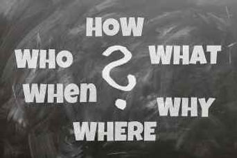How, What, Why, Where, When and Who?