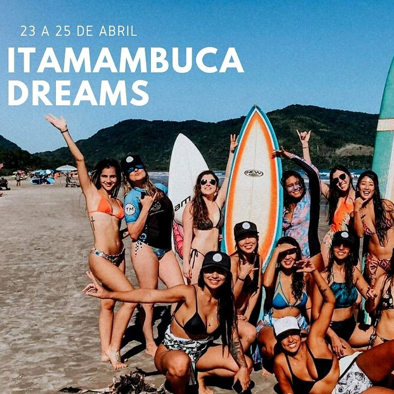 Itamambuca Dreams - 23 a 25 ABRIL