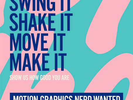 MOTION GRAPHICS NERD WANTED