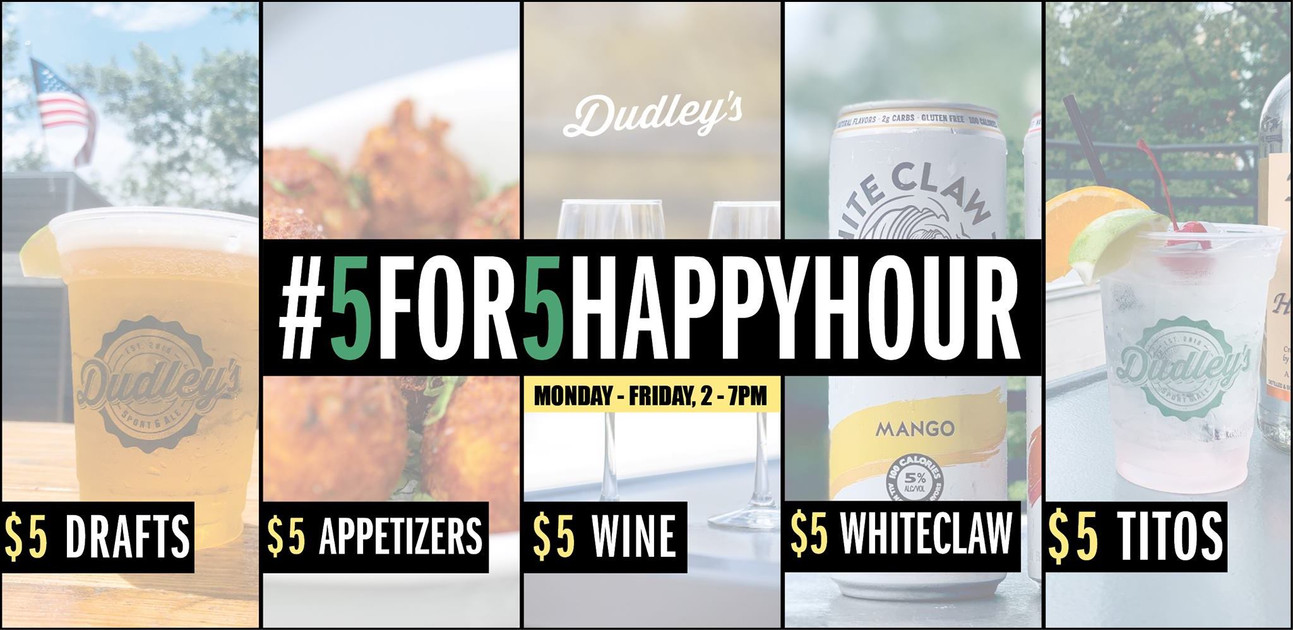 Arlington's best Happy Hour deal is at Dudley's!