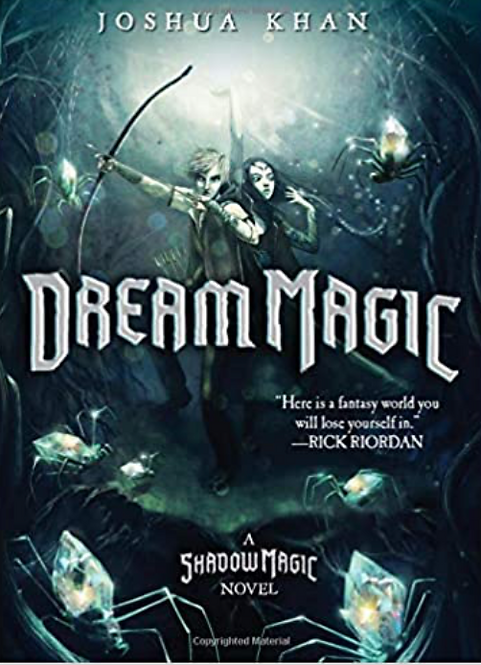 Dream Magic.  A Shadow Magic Novel
