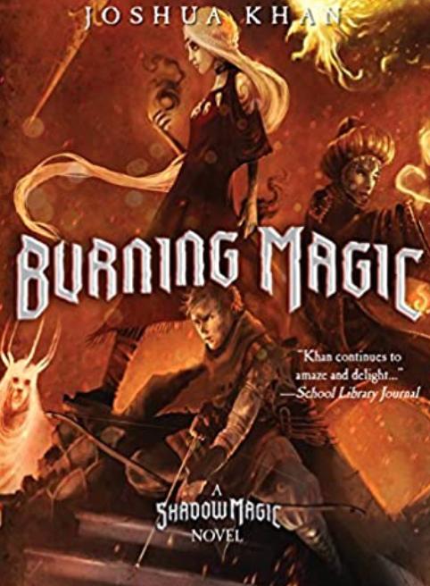 Burning Magic, A Shadow Magic Novel Book 3
