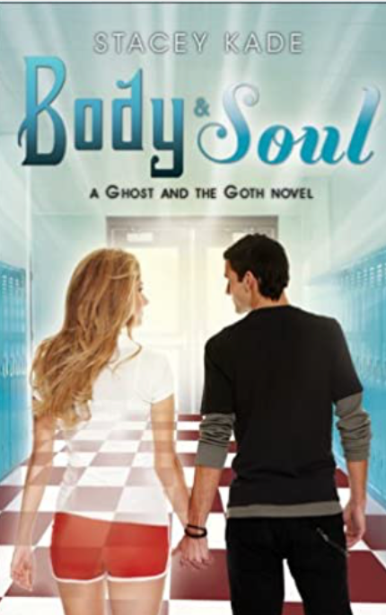 Body and Soul: A Ghost and The Goth Book 3