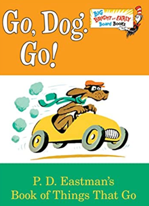 Go, Dog, Go! Board Book