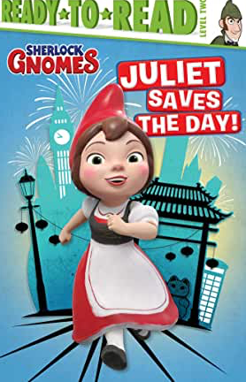 Sherlock Gnomes, Juliet Saves the Day!
