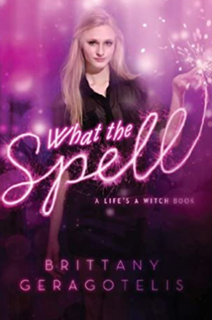 What the Spell: Life's a Witch Book 1