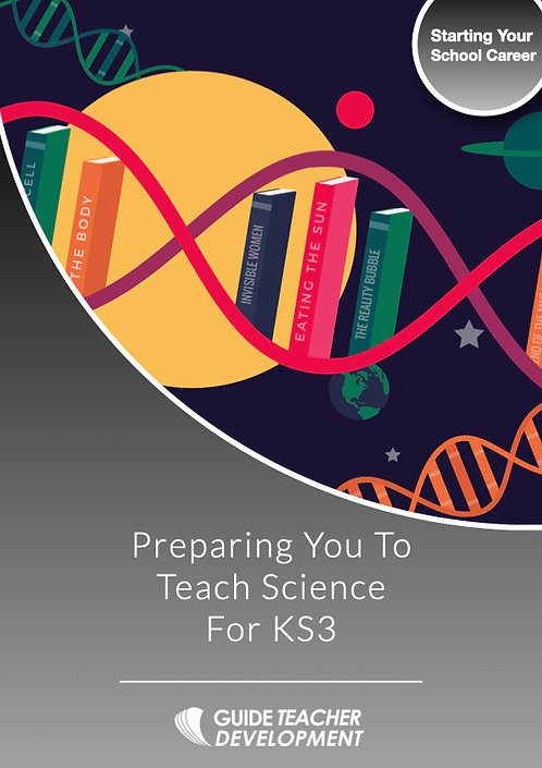 Preparing you to teach Science for KS3 and above