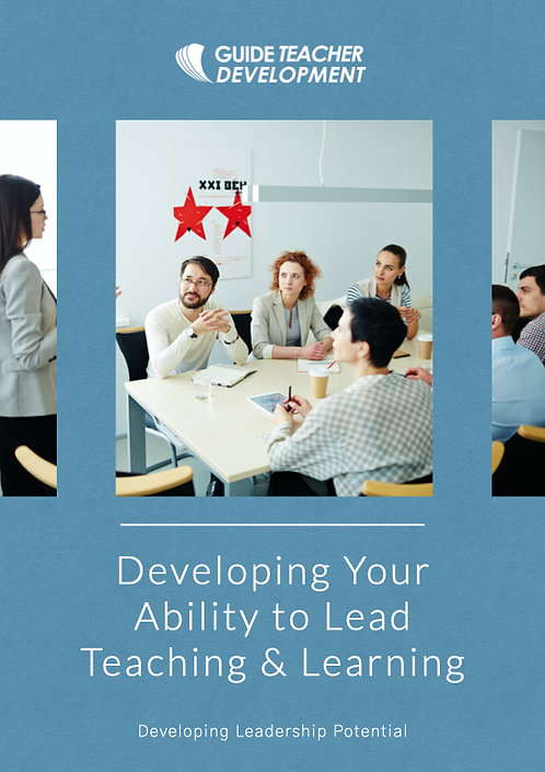 Developing your ability to lead teaching and learning