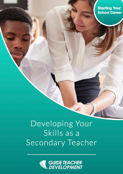 Developing your skills as a Secondary School Teacher