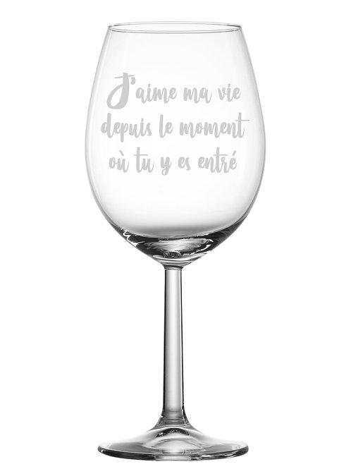 Gravure sur verre - J'aime ma vie depuis...