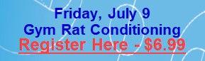 July 9 - Gym Rat Conditioning.jpg