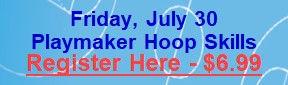 July 30 - Playmaker Hoop Skills.jpg
