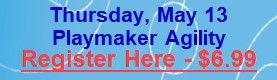 May 13 - Playmaker Agility.jpg