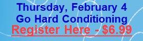 Feb 4 - Go Hard Conditioning.jpg