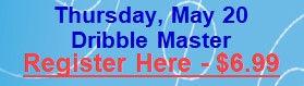 May 20 - Dribble Master.jpg