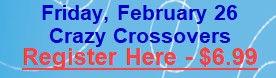 Feb 26 - Crazy Crossovers.jpg