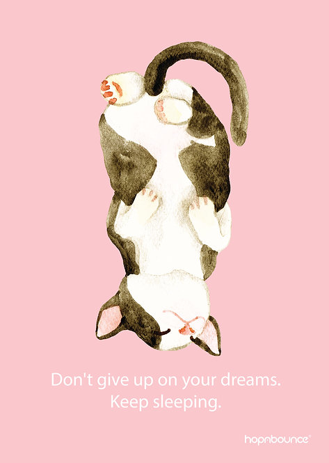 Syrup-Don't give up on your dreams. Keep sleeping.