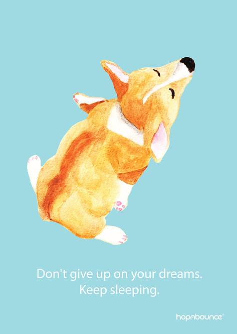 Bau Bau-Don't give up on your dreams. Keep sleeping.