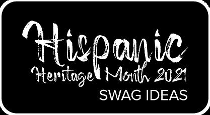 Hispanic Heritage Month 2021 Swag Ideas