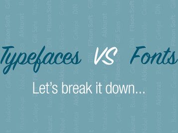 Fonts? Typefaces? There's a difference?