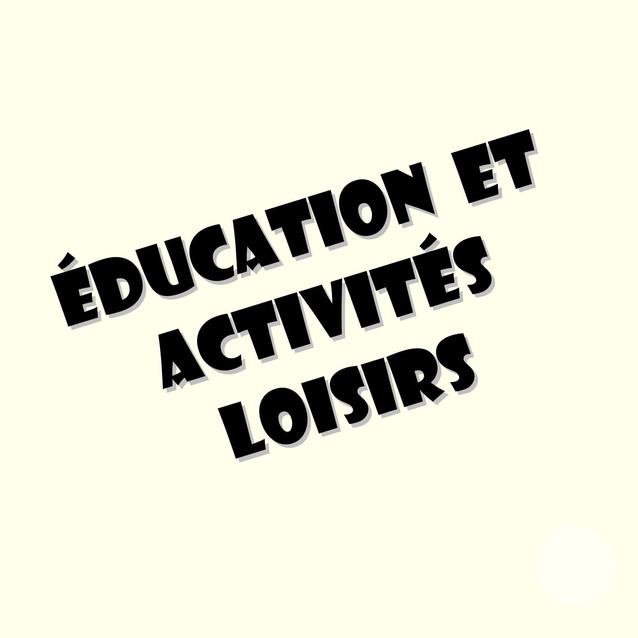 Education et activités loisirs
