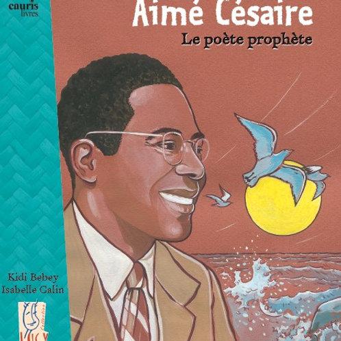 Aimé Césaire, le Poète Prophète - M