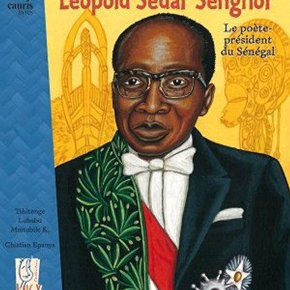 Léopold Sédar Senghor, le Poète-président du Sénégal