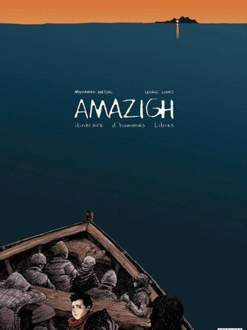Amazigh, Itinéraire d'Hommes Libres - M