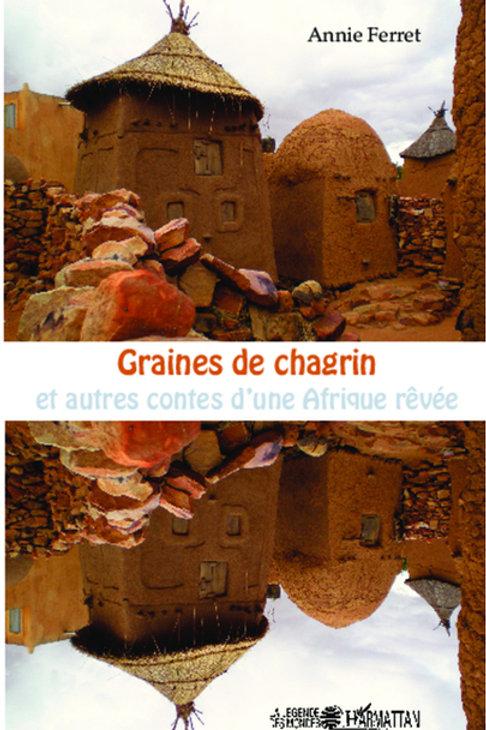 Graine de Chagrin et autres contes d'une Afrique rêvée - M