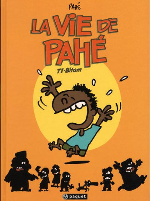 La Vie de Pahé, T. 1