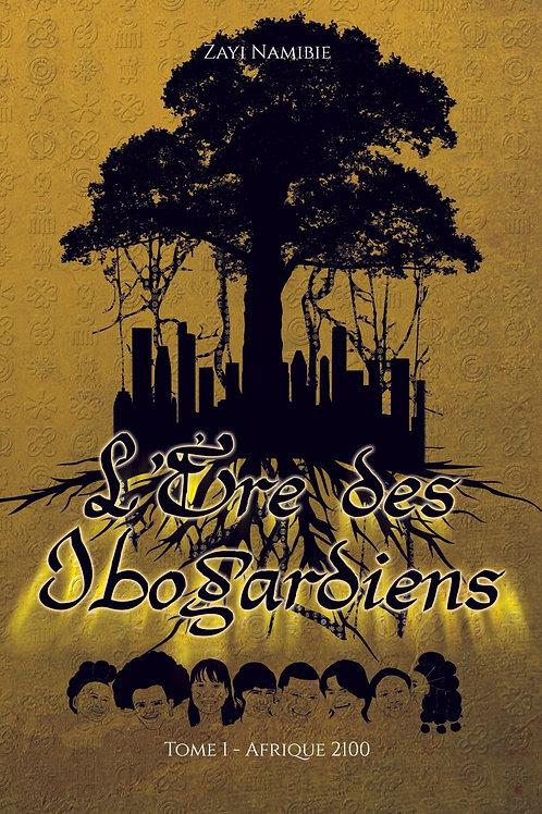L'Ere des Ibogardiens, T. 1